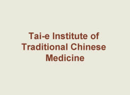 Tai-e Institute of Traditional Chinese Medicine